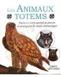 """Les animaux totems - Découvrez votre """"animal de pouvoir"""" en pratiquant les rituels chamaniques"""