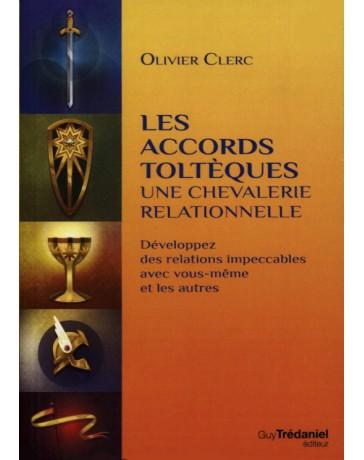 Les accords toltèques, une chevalerie relationnelle - Développez des relations impeccables