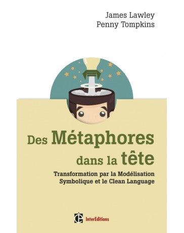 Des métaphores dans la tête - Transformation par la Modélisation Symbolique et le Clean Language