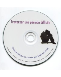 Traverser une période difficile  (CD)