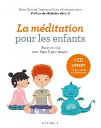 La méditation pour les enfants - Une initiation avec Yupsi, le petit dragon (+1 CD)