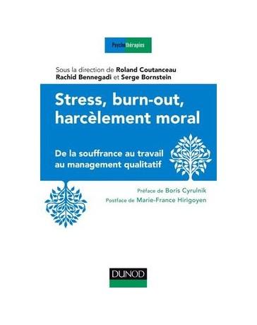 Stress, burn-out, harcèlement moral - De la souffrance au travail au management qualitatif