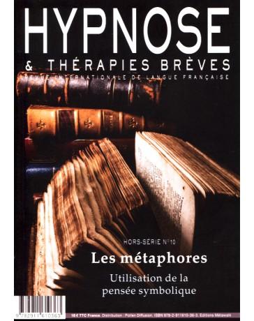 Revue Hypnose et Thérapies Brèves Hors-Série n° 10 - Les Métaphores