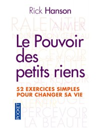 Le Pouvoir des petits riens - 52 exercices simples pour changer sa vie (Poche)