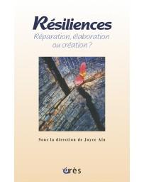 Résiliences - Réparation, élaboration ou création?