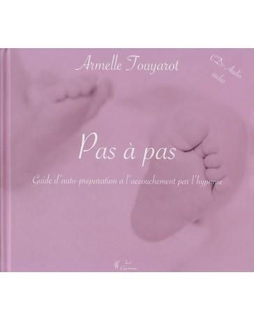 Pas à pas - Guide d'auto-préparation à l'accouchement par l'hypnose