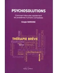 Psychosolutions - Comment résoudre rapidement les problèmes humains complexes