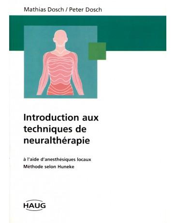 Introduction aux techniques de neuralthérapie à l'aide d'anesthésiques locaux - Méthode selon Huneke