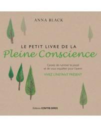 Le petit livre de la Pleine Conscience - Cessez de ruminer le passé et de vous inquiéter pour avenir
