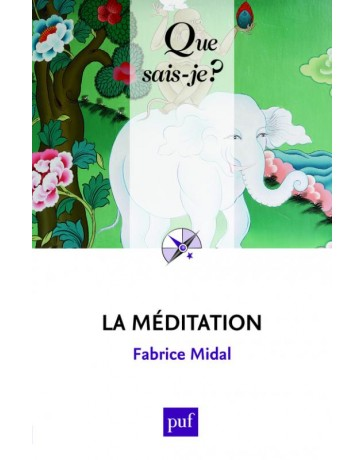 La méditation - Que sais-je?