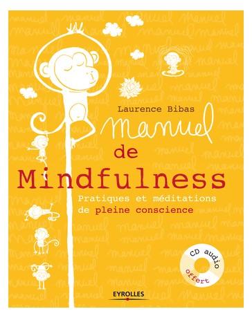 Manuel de Mindfulness - Pratiques et méditations de pleine conscience (avec CD)