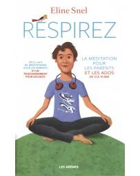 Respirez - La méditation pour les parents et les ados de 12 à 19 ans  (+CD MP3)