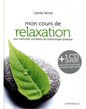 Mon cours de relaxation - une méthode complète de sophrologie pratique  (+ CD)