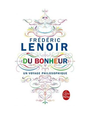 Du Bonheur, un voyage philosophique  (Poche)