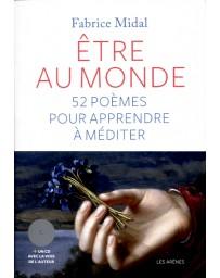 Etre au monde. 52 poèmes pour apprendre à méditer - avec un CD de 52 poèmes lus par Fabrice Midal