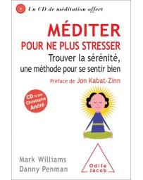 Méditer pour ne plus stresser - Trouver la sérénité, une méthode pour se sentir bien (livre et CD)
