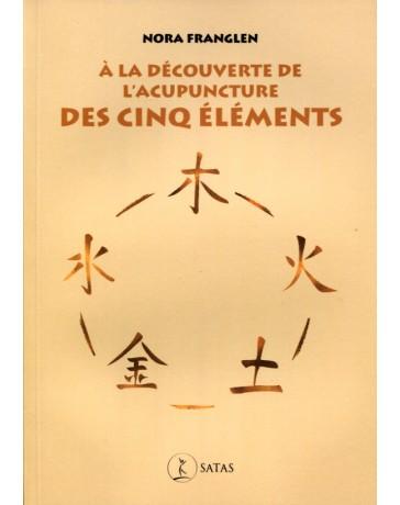 A la découverte de l'acupuncture des Cinq éléments