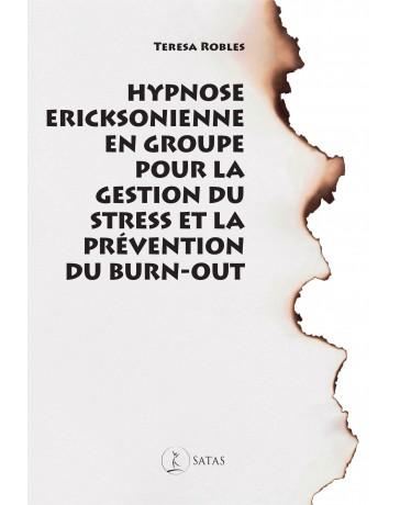 Hypnose ericksonienne en groupe pour gérer le stress et prévenir le burn-out