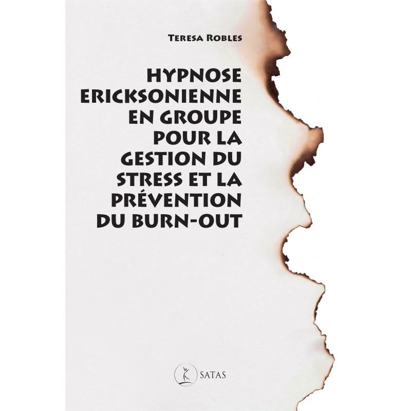 Hypnose ericksonienne en groupe pour g rer le stress et for Le stress