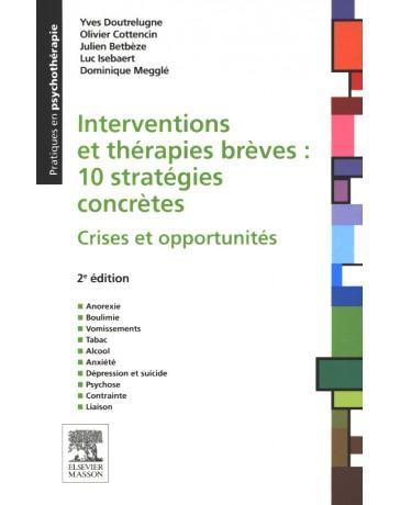 Interventions et thérapies brèves: 10 stratégies concrètes - Crises et opportunités  2e édition