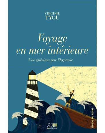 Voyage en mer intérieure - Une guérison par l'hypnose