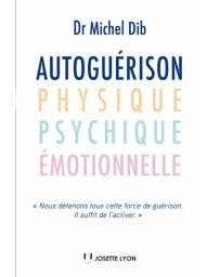 Autoguérison, physique, psychique, émotionnelle