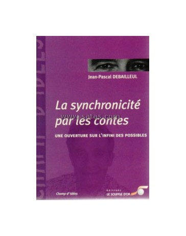 La Synchronicité par les contes - Une ouverture sur l'infini des possibles