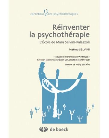 Réinventer la psychothérapie: L'école de Mara Selvini Palazzoli