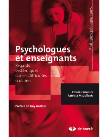 Psychologues et enseignants: Regards systémiques sur les difficultés scolaires