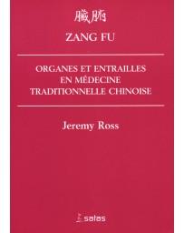 Zang Fu - Organes et entrailles en médecine traditionnelle chinoise
