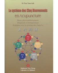 Le système des cinq mouvements en acupuncture - Bases physiopathologiques, Diagnostic ...