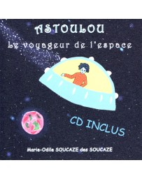 Astoulou, le voyageur de l'espace (+ CD)