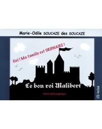 Le bon roi Malibert - Ciel! Ma famille est ordinaire! (+CD audio)