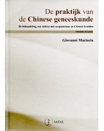 De praktijk van de Chinese Geneeskunde    2de uitgave