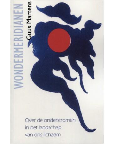 Wondermeridianen - Over de onderstromen in het landschap van ons lichaam