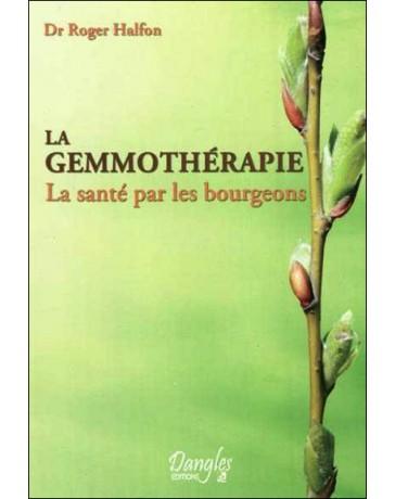 La gemmothérapie - La santé par les bourgeons