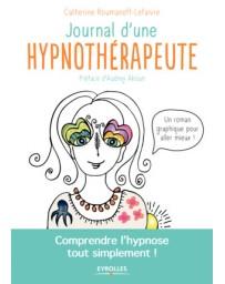 Journal d'une hypnothérapeute - Comprendre l'hypnose tout simplement