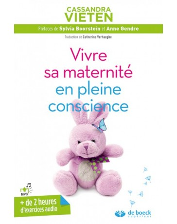 Vivre sa maternité en pleine conscience   (+ de 2 heures d'exercices audio)