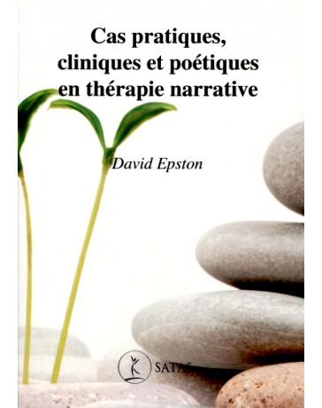 Cas pratiques, cliniques et poétiques en thérapie narrative