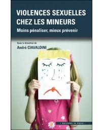 Violences sexuelles chez les mineurs: Moins pénaliser, mieux prévenir