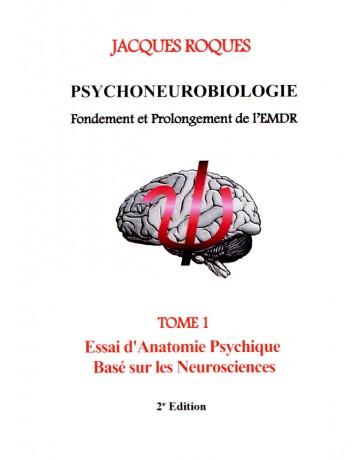 Psychoneurobiologie - Fondement et prolongement de l'EMDR (Tome 1)