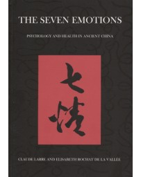 The Seven Emotions. Psychology and Health in Ancient China