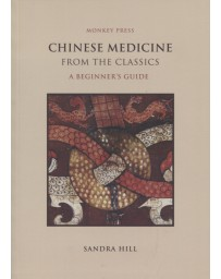 Chinese Medecine from the Classics - A beginner's guide