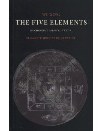 Wu Xing - The Five Elements in Chinese Classical Texts