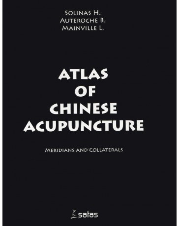 Atlas of Chinese Acupuncture - Meridians and Collaterals