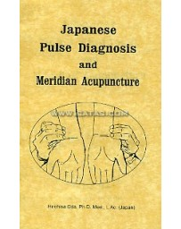 Japanese Pulse Diagnosis and Meridian Acupuncture