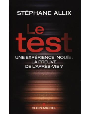 Le test - Une expérience inouïe, la preuve de l'après-vie?