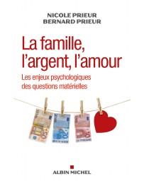 La famille, l'argent, l'amour - Les enjeux psychologiques des questions matérielles