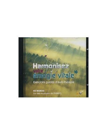 Harmonisez votre énergie vitale - Exercices guides auto-thérapie  (CD)