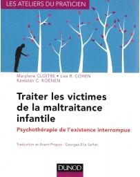 Traiter les victimes de la maltraitance infantile - Psychothérapie de l'existence interrompue